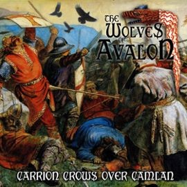 "The Wolves of Avalon ""Carrion Crows over Camlan"""