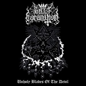 "Hell's Coronation ""Unholy Blades Of The Devil"""
