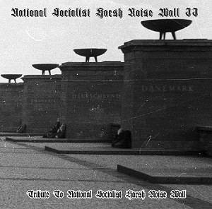 "National Socialist Harsh Noise Wall II ""Tribute To National Socialist Harsh Noise Wall"""
