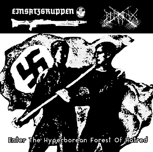 "Einsatzgruppen/Balmung ""Enter The Hyperborean Forest Of Hatred"""